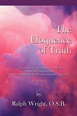 Eloquence of Truth 9780985054236