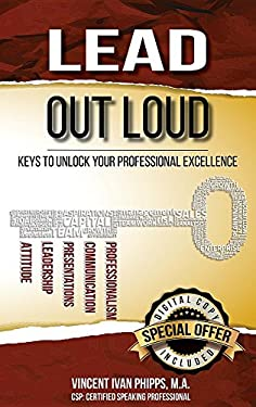 Lead Out Loud: Keys to Unlock Your Professional Excellence
