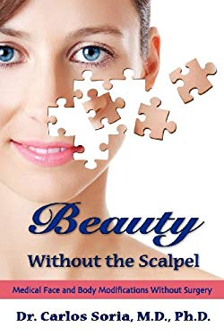 Beauty Without the Scalpel 9780985245900