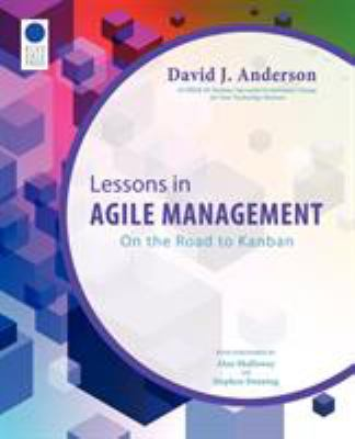 Lessons in Agile Management: On the Road to Kanban 9780985305123