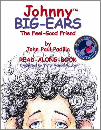 Johnny Big-Ears: The Feel-Good Friend(Mom's Choice Award Recipient)