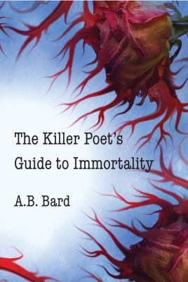 The Killer Poet's Guide to Immortality 9780985316204