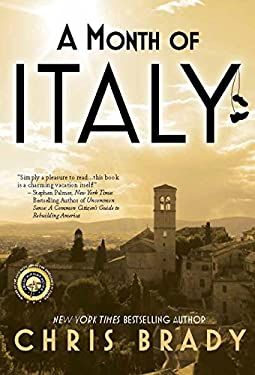 A Month of Italy Rediscovering the Art of Vacation 9780985338749