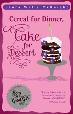 Cereal for Dinner, Cake for Dessert: A True Story to Inspire You to Be Yourself 9780985352400