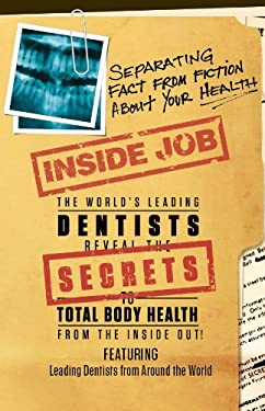 Inside Job: Separating Fact from Fiction about Your Health 9780985364366