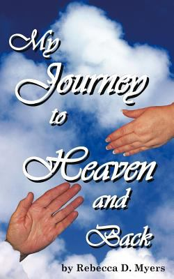 My Journey to Heaven and Back 9780985415501