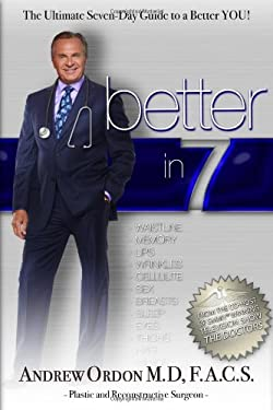 Better in 7: The Ultimate 7-Day Guide to a Better You 9780985462703
