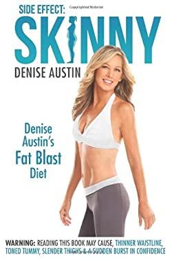Side Effect: Skinny: Denise Austin's Fat Blast Diet 9780985462727