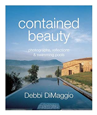 Contained Beauty: Photographs, Reflections and Swimming Pools 9780985503604