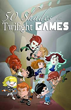 50 Shades of the Twilight Games 9780985591199