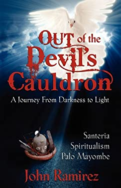 Out of the Devil's Cauldron 9780985604301
