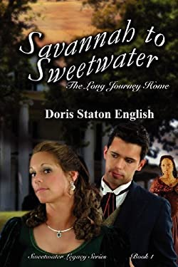Savannah to Sweetwater: the Long Journey Home 9780985613204