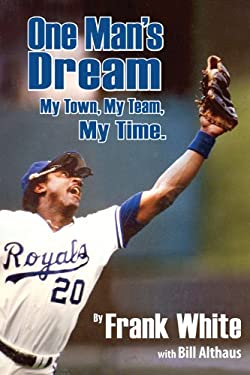 One Man's Dream: My Town, My Team, My Time.