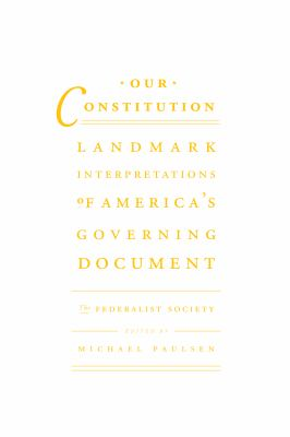 Our Constitution: Landmark Interpretations of America's Governing Document 9780985721503