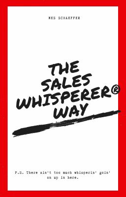 The Sales Whisperer Way: There ain't too much whisperin' goin' on up in here.