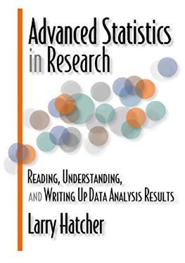 Advanced Statistics in Research: Reading, Understanding, and Writing Up Data Analysis Results