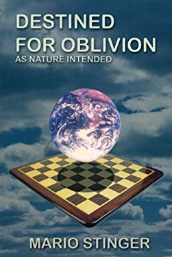 Destined for Oblivion: As Nature Intended 9780985994600