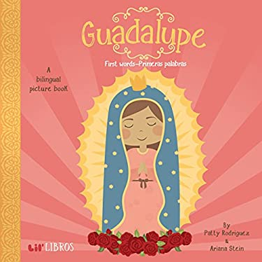 Guadalupe: First Words - Primeras Palabras (English and Spanish Edition)