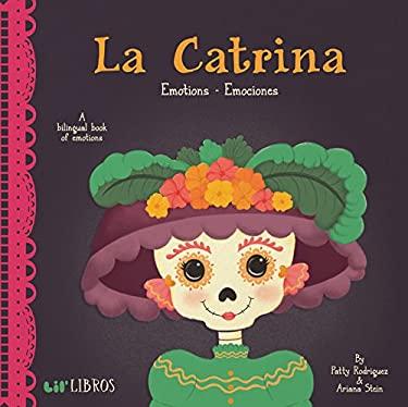 La Catrina: Emotions - Emociones (English and Spanish Edition)