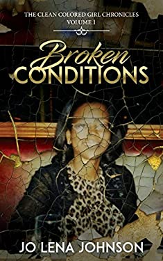 Broken Conditions (Clean Colored Girl Chronicles)