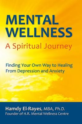 Mental Wellness: A Spiritual Journey 9780986570605