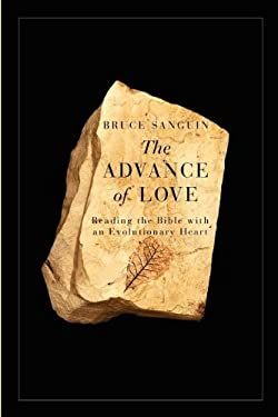 The Advance of Love: Reading the Bible with an Evolutionary Heart 9780986592430