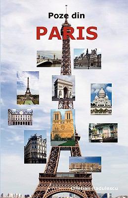 Poze Din Paris. Cele Mai Importante Atractii Turistice: Turnul Eiffel, Muzeul Louvre, Catedrala Notre Dame, Biserica Sacre-Coeur, Arcul de Triumf, Pan 9780986642654