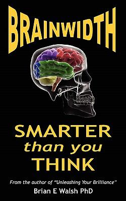Brainwidth: Smarter That You Think 9780986665530