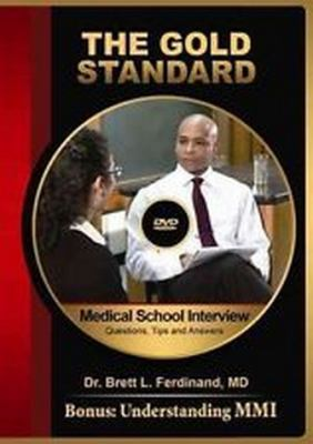 The Gold Standard Medical School Interview DVD: Questions, Tips and Answers
