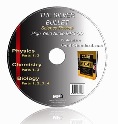 The Silver Bullet Science Review: Physics, Chemistry, Biology