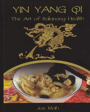 Yin Yang Qi: The Art of Balancing Heath 9780986798801