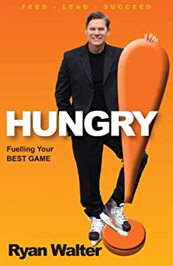 Hungry!: Fuelling Your Best Game 9780986928109