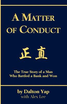 A Matter of Conduct: The True Story of a Man Who Battled a Bank and Won 9780986941344