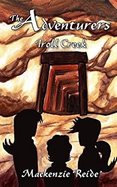 The Adventurers Troll Creek 9780986964701