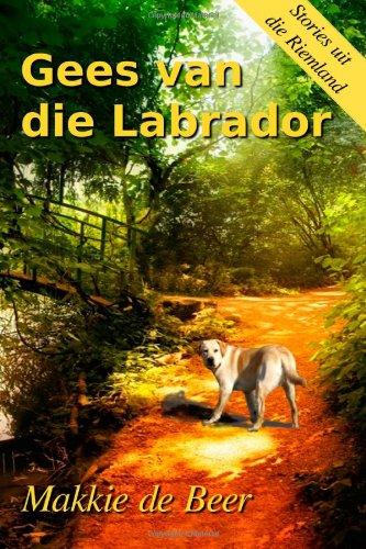Gees Van Die Labrador 9780987016423