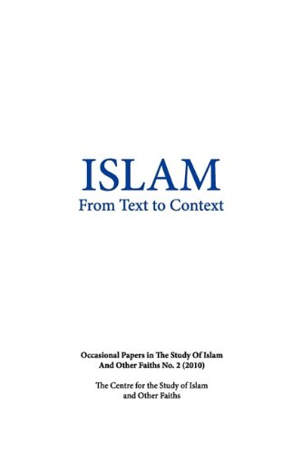Islam from Text to Context: Occasional Papers in the Study of Islam and Other Faiths No.2 (2010) 9780987079305