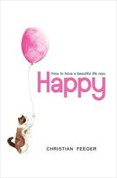 Happy - How to Have a Beautiful Life Now 19108395