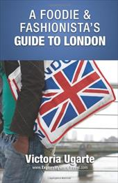 A Foodie & Fashionista's Guide to London 18390118