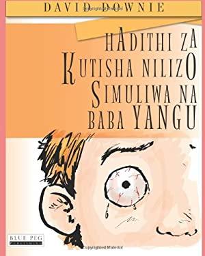 Hadithi Za Kutisha Nilizo Simuliwa Na Baba Yangu 9780987350145