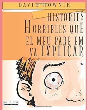 Hist Ries Horribles Que El Meu Pare Em Va Explicar 9780987350176