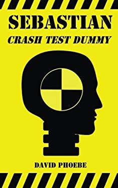 Sebastian: Crash Test Dummy