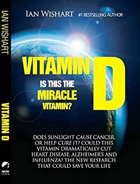 Vitamin D: Is This the Miracle Vitamin? 9780987657312
