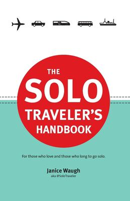 The Solo Traveler's Handbook 9780987706102