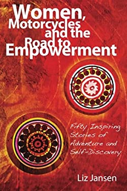 Women, Motorcycles and the Road to Empowerment 9780987758309