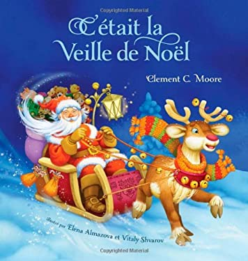 C'Etait La Veille de Noel (Twas the Night Before Christmas, French Edition) 9780987902368