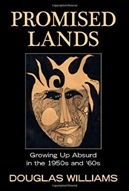Promised Lands: Growing Up Absurd in the 1950s and '60s 9780987972545