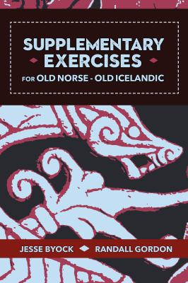 Supplementary Exercises for Old Norse - Old Icelandic (Viking Language Old Norse Icelandic Series)
