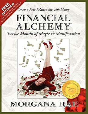 Financial Alchemy: Twelve Months of Magic and Manifestation (Volume 1) 9780988259409
