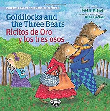 Goldilocks and the Three Bears / Ricitos de oro y los tres osos (Bilingual Edition) (Timeless Tales /Cuentos De Siempre)