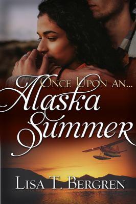 Once Upon an Alaskan Summer